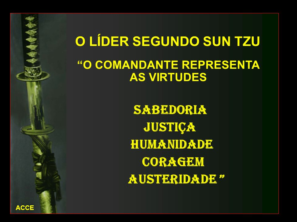 O COMANDANTE REPRESENTA AS VIRTUDES