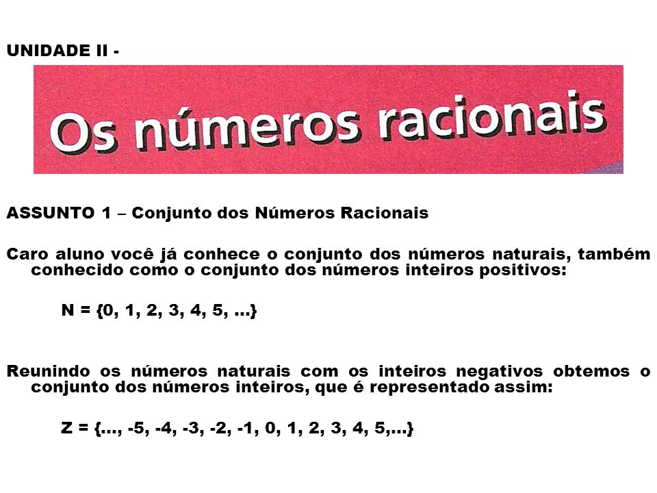 UNIDADE II - ASSUNTO 1 – Conjunto dos Números Racionais.