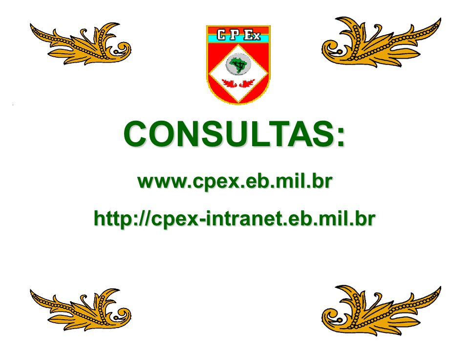CONSULTAS: www.cpex.eb.mil.br http://cpex-intranet.eb.mil.br
