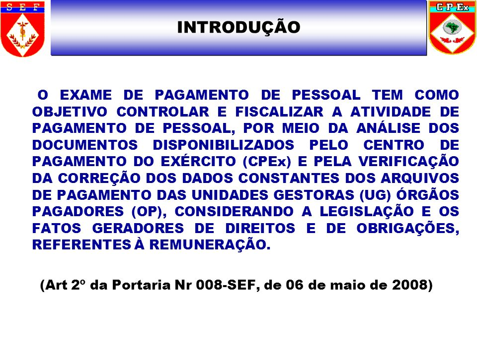 (Art 2º da Portaria Nr 008-SEF, de 06 de maio de 2008)