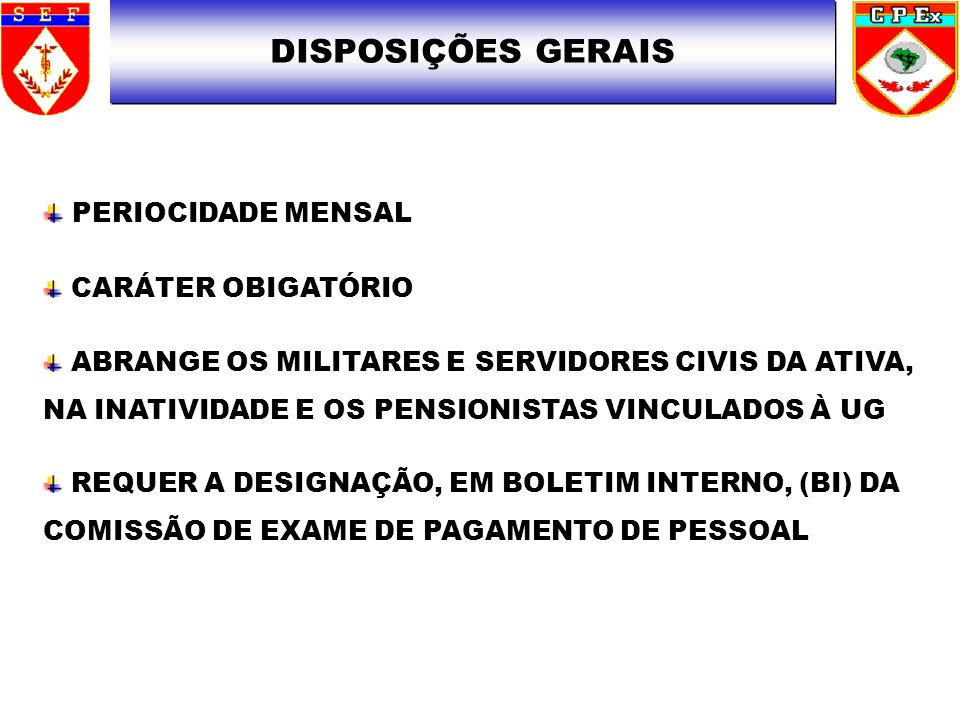 DISPOSIÇÕES GERAIS PERIOCIDADE MENSAL CARÁTER OBIGATÓRIO