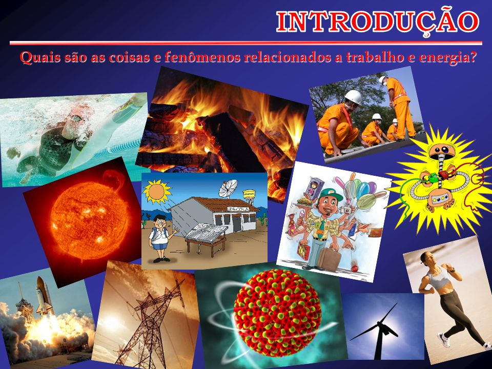 Quais são as coisas e fenômenos relacionados a trabalho e energia