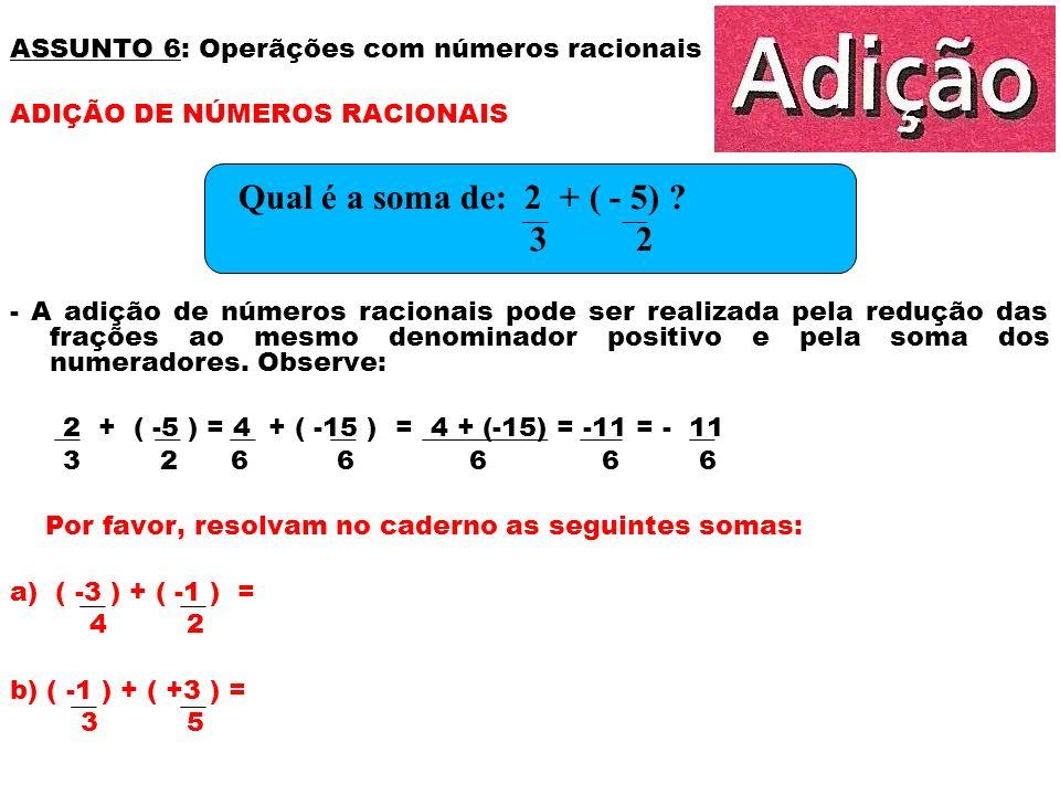 ASSUNTO 6: Operãções com números racionais