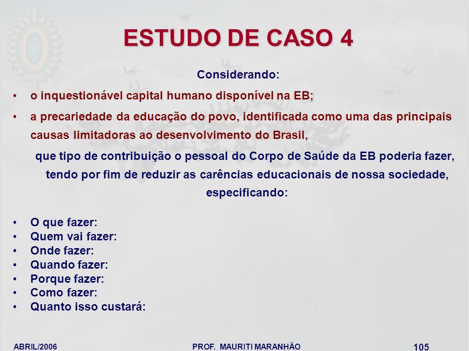 ESTUDO DE CASO 4 Considerando: