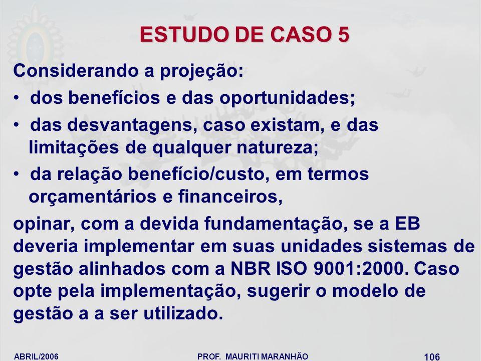 ESTUDO DE CASO 5 Considerando a projeção: