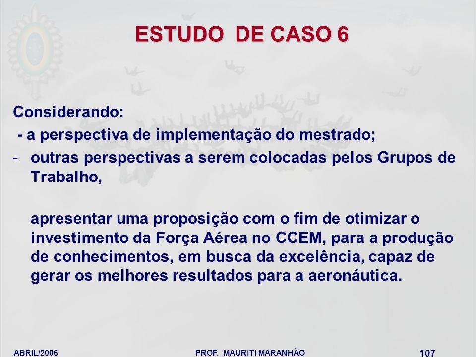 ESTUDO DE CASO 6 Considerando: