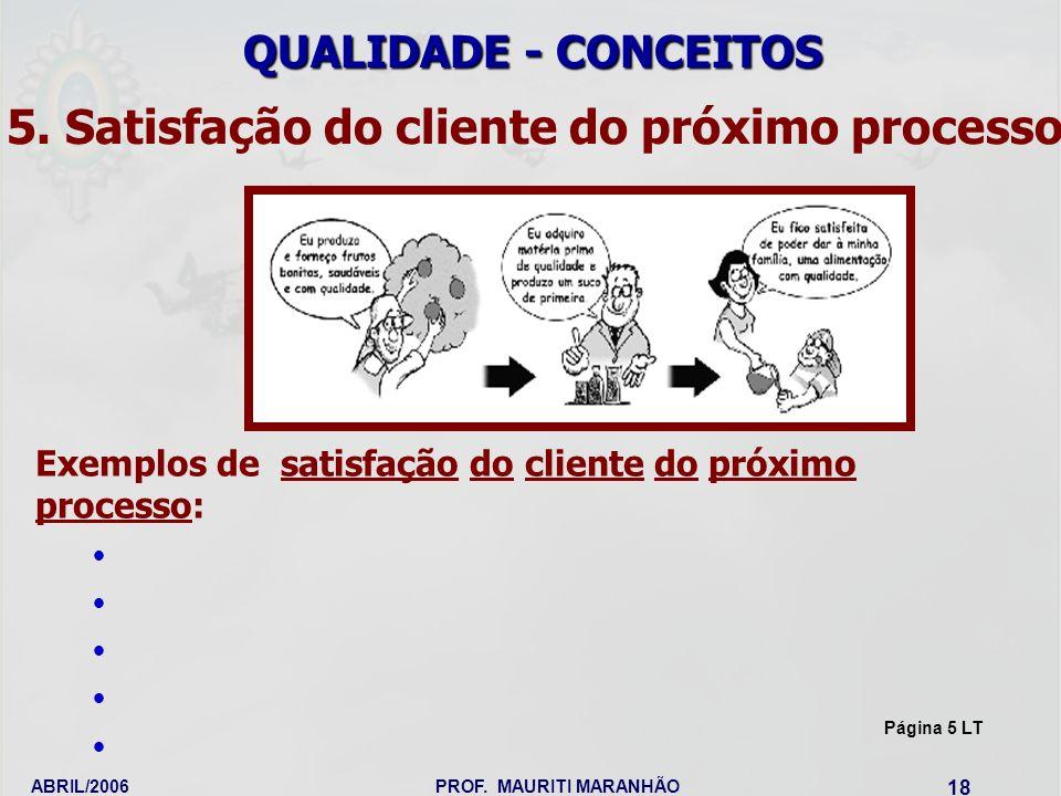 5. Satisfação do cliente do próximo processo