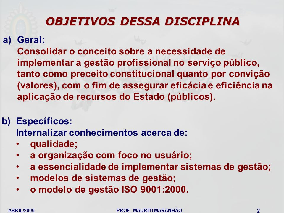 OBJETIVOS DESSA DISCIPLINA