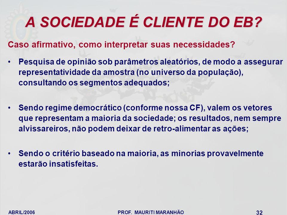 A SOCIEDADE É CLIENTE DO EB