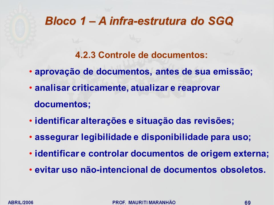 Bloco 1 – A infra-estrutura do SGQ 4.2.3 Controle de documentos: