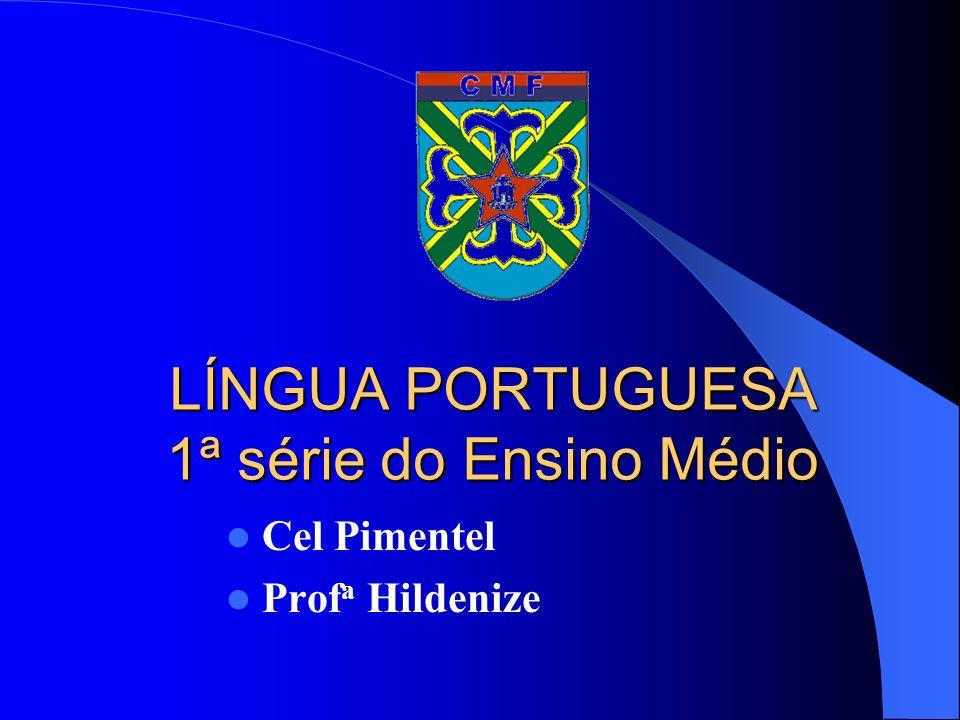 LÍNGUA PORTUGUESA 1ª série do Ensino Médio