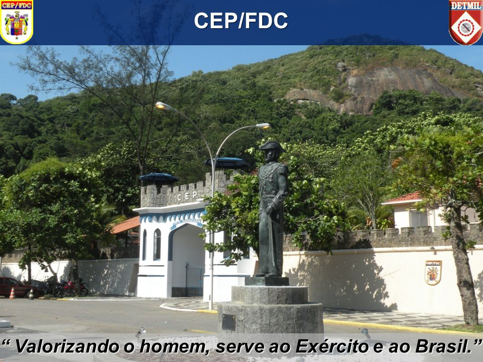 Valorizando o homem, serve ao Exército e ao Brasil.