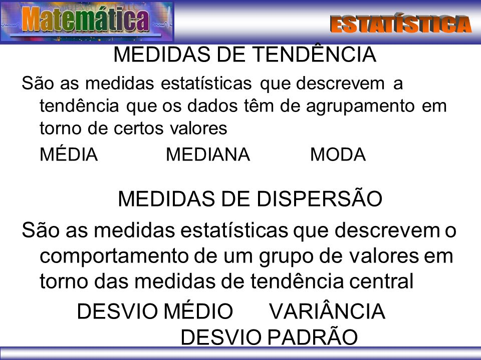 DESVIO MÉDIO VARIÂNCIA DESVIO PADRÃO
