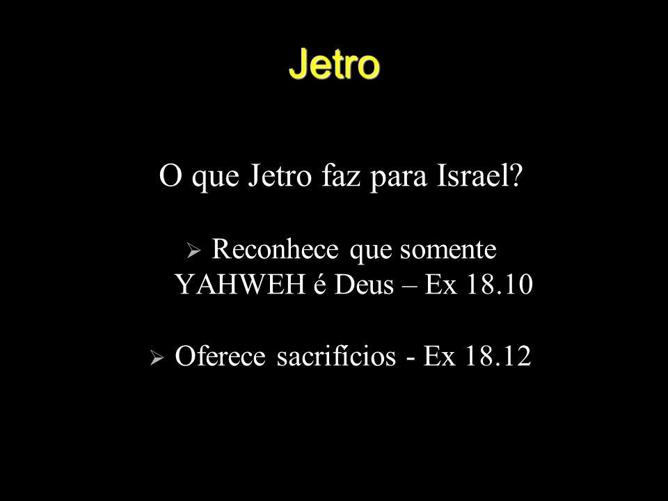 Jetro O que Jetro faz para Israel