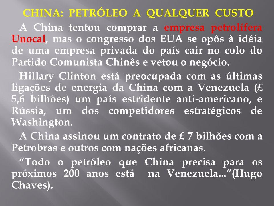 CHINA: PETRÓLEO A QUALQUER CUSTO