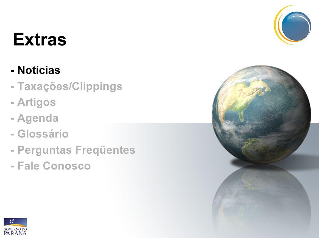 Extras - Notícias - Taxações/Clippings - Artigos - Agenda - Glossário