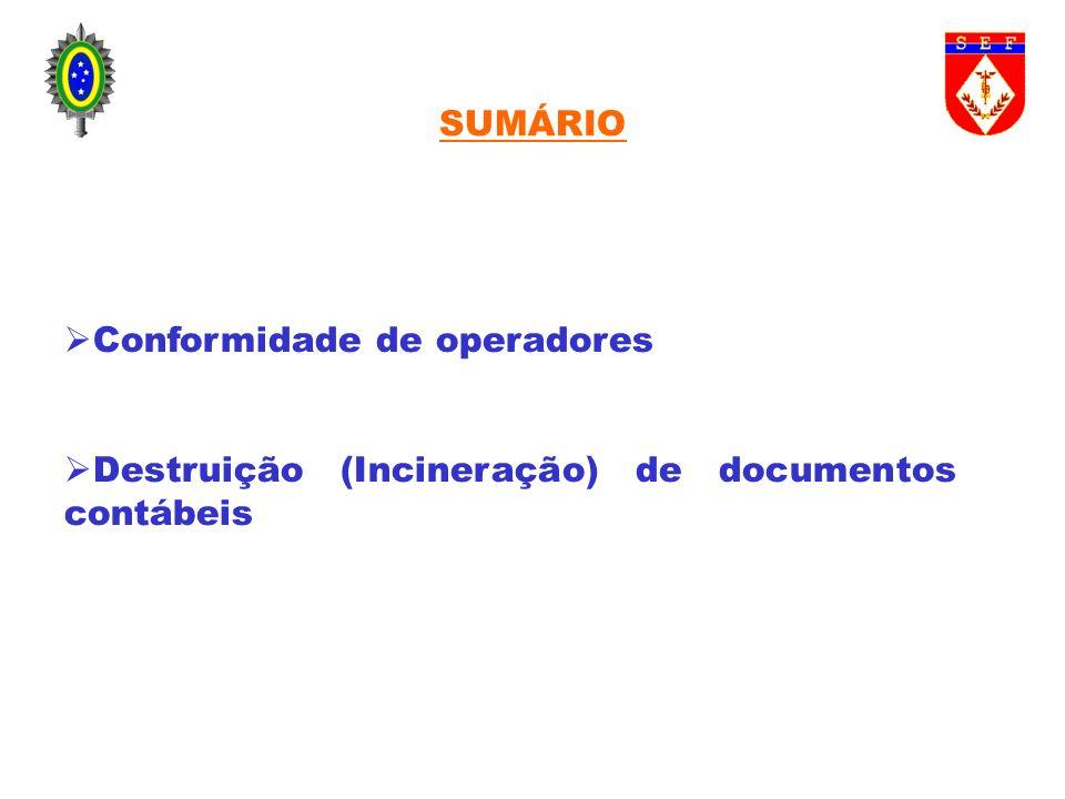 SUMÁRIO Conformidade de operadores Destruição (Incineração) de documentos contábeis