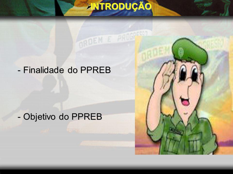 - Finalidade do PPREB - Objetivo do PPREB