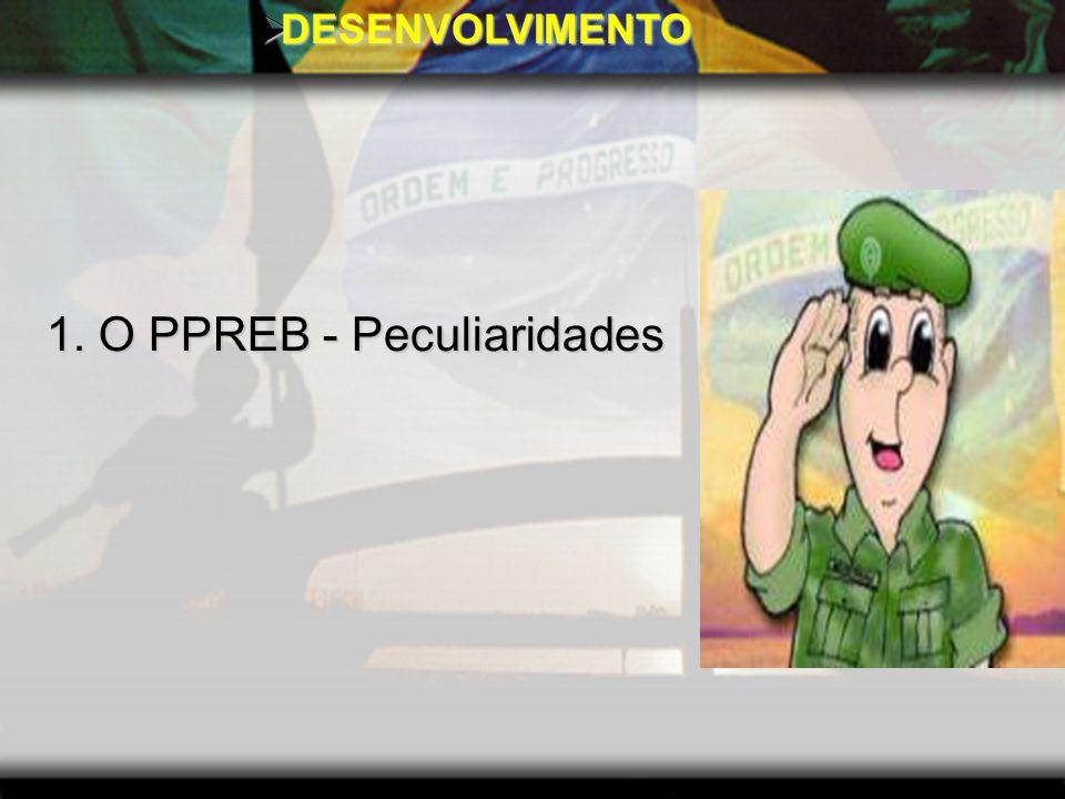 1. O PPREB - Peculiaridades