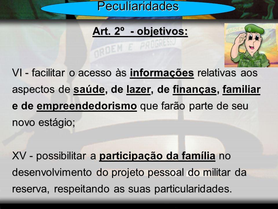 Peculiaridades Art. 2º - objetivos: