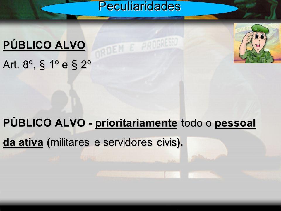 Peculiaridades PÚBLICO ALVO Art. 8º, § 1º e § 2º