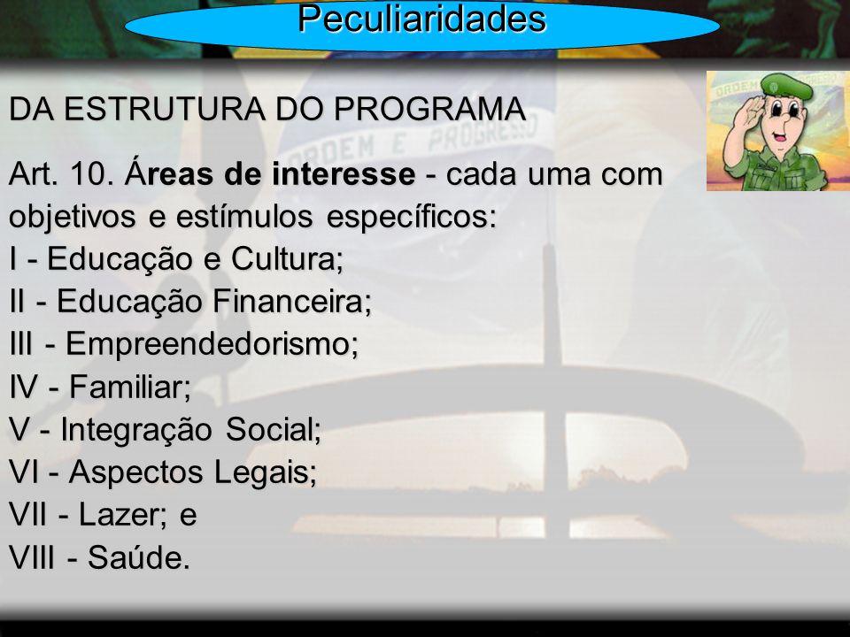 Peculiaridades DA ESTRUTURA DO PROGRAMA