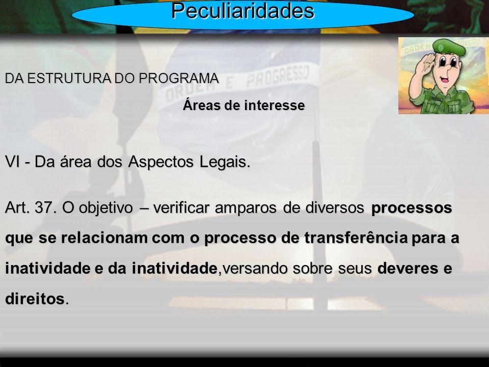 Peculiaridades VI - Da área dos Aspectos Legais.