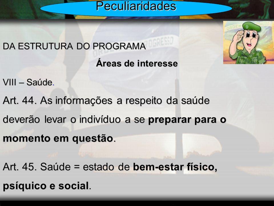 Peculiaridades Art. 44. As informações a respeito da saúde