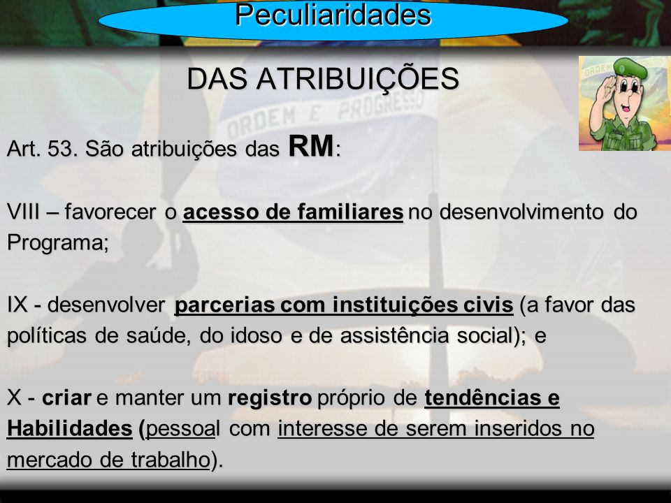Peculiaridades DAS ATRIBUIÇÕES Art. 53. São atribuições das RM: