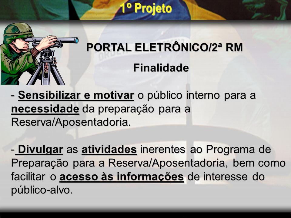 1º Projeto PORTAL ELETRÔNICO/2ª RM Finalidade