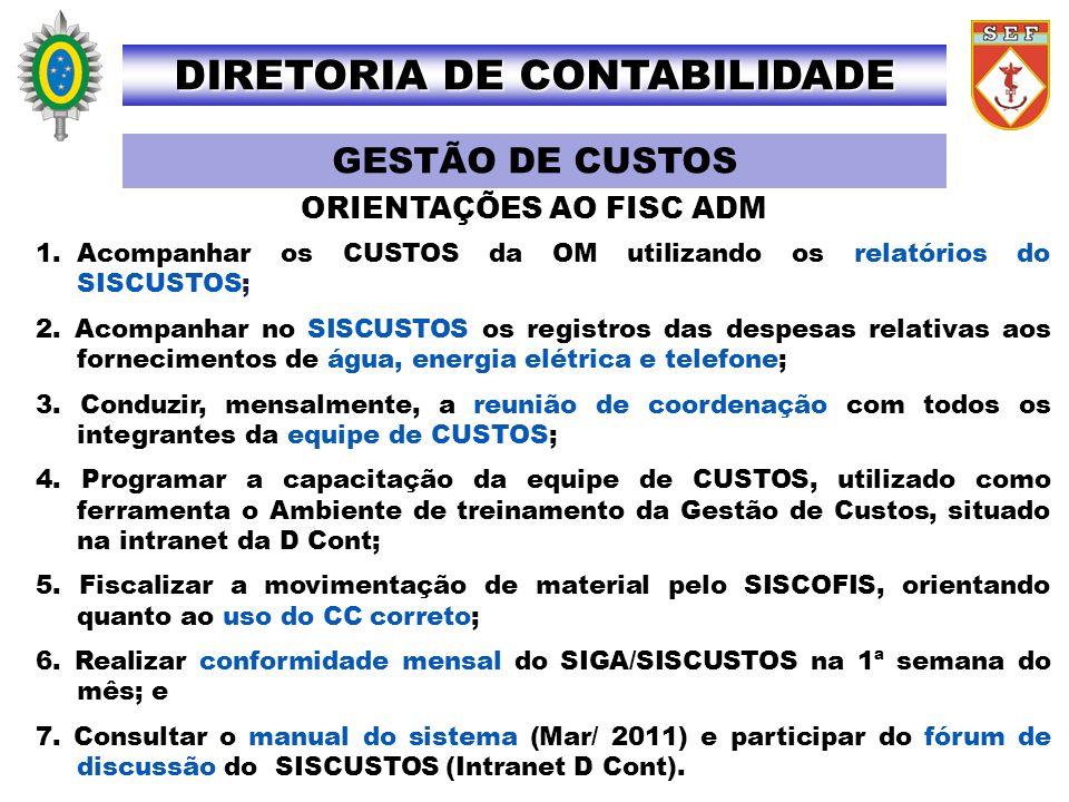 DIRETORIA DE CONTABILIDADE ORIENTAÇÕES AO FISC ADM