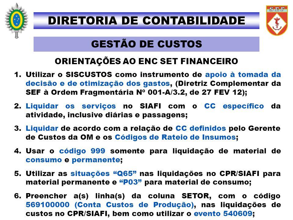 DIRETORIA DE CONTABILIDADE ORIENTAÇÕES AO ENC SET FINANCEIRO