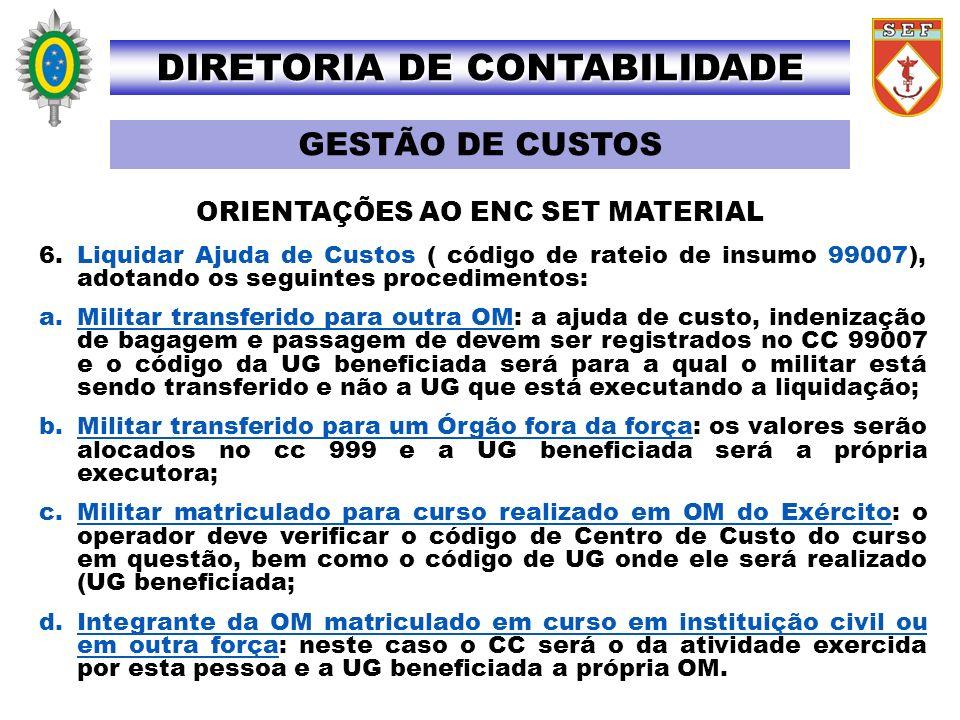 DIRETORIA DE CONTABILIDADE ORIENTAÇÕES AO ENC SET MATERIAL