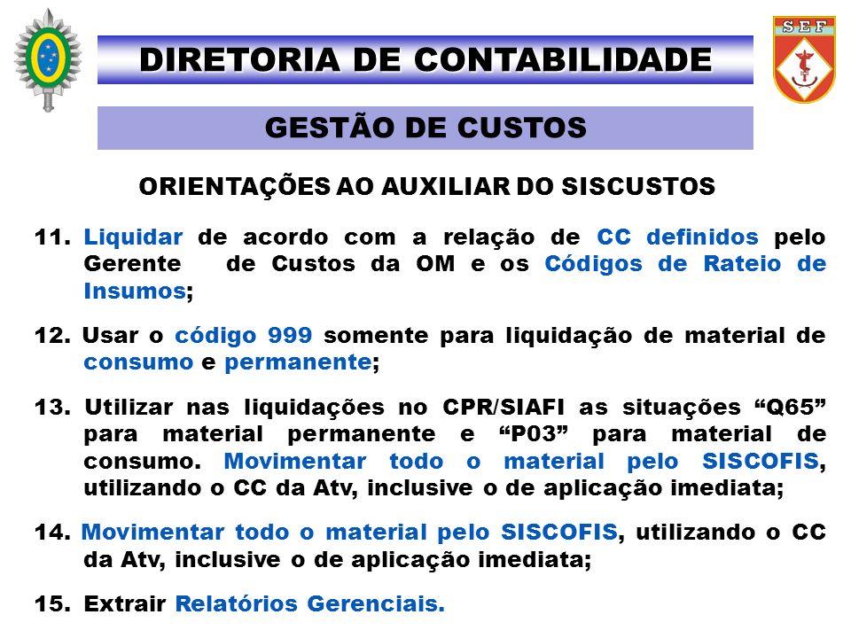 DIRETORIA DE CONTABILIDADE ORIENTAÇÕES AO AUXILIAR DO SISCUSTOS