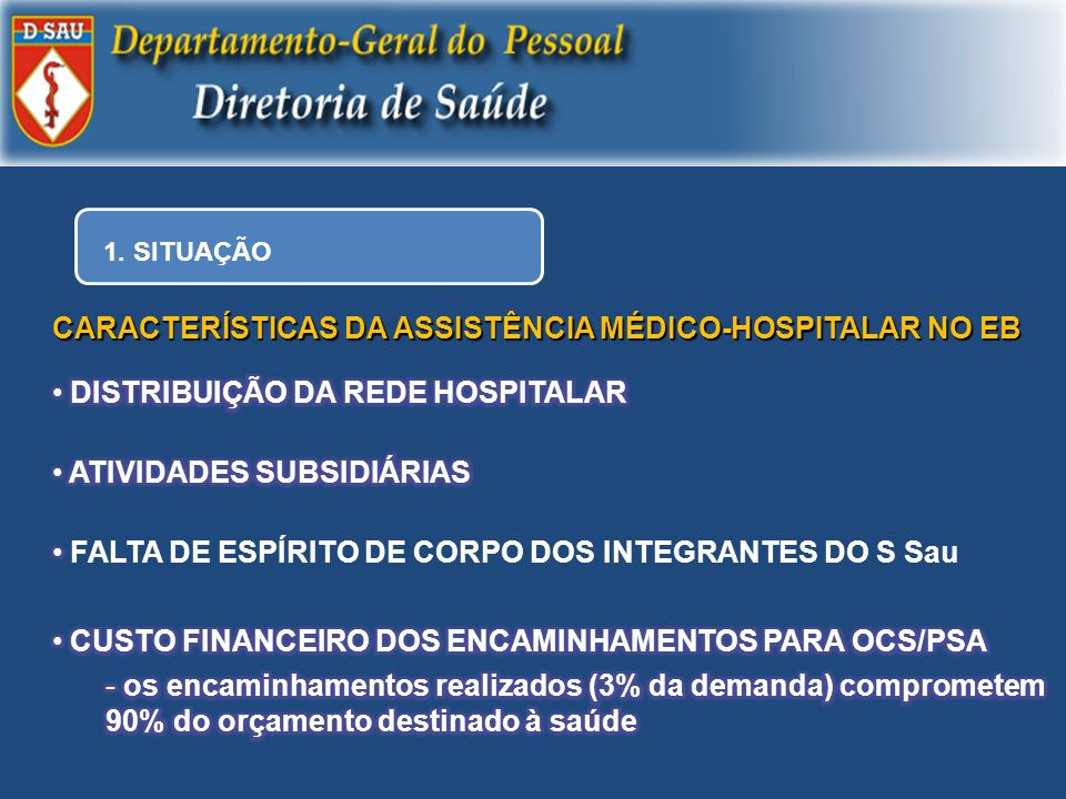 CARACTERÍSTICAS DA ASSISTÊNCIA MÉDICO-HOSPITALAR NO EB