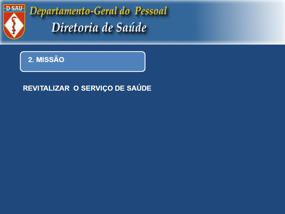 2. MISSÃO REVITALIZAR O SERVIÇO DE SAÚDE