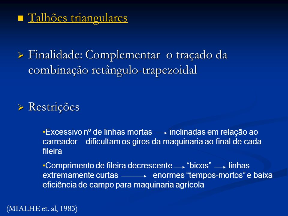 Finalidade: Complementar o traçado da combinação retângulo-trapezoidal