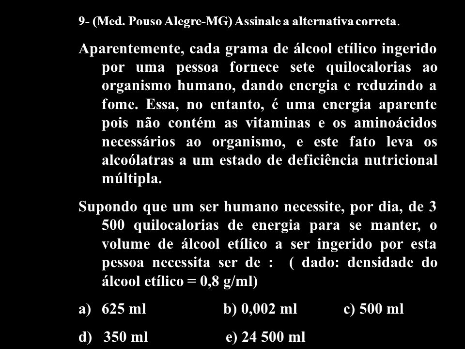 9- (Med. Pouso Alegre-MG) Assinale a alternativa correta.