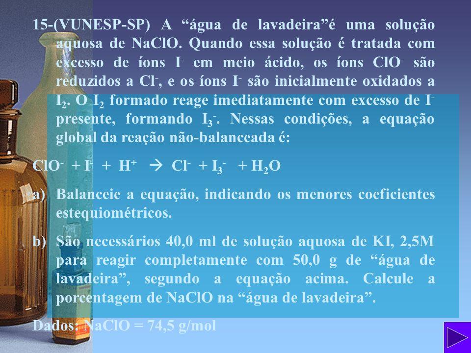 15-(VUNESP-SP) A água de lavadeira é uma solução aquosa de NaClO