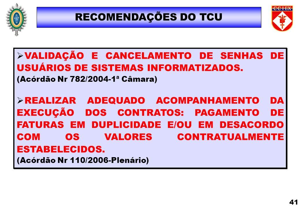 RECOMENDAÇÕES DO TCU VALIDAÇÃO E CANCELAMENTO DE SENHAS DE USUÁRIOS DE SISTEMAS INFORMATIZADOS. (Acórdão Nr 782/2004-1ª Câmara)