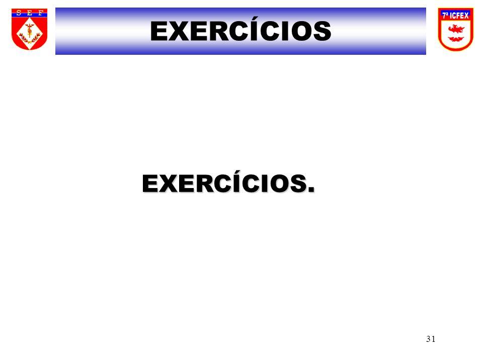 EXERCÍCIOS EXERCÍCIOS.