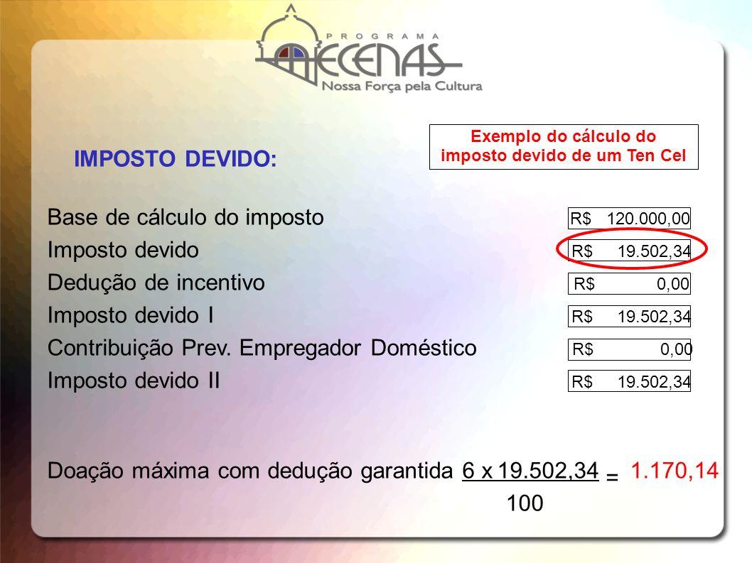 Exemplo do cálculo do imposto devido de um Ten Cel