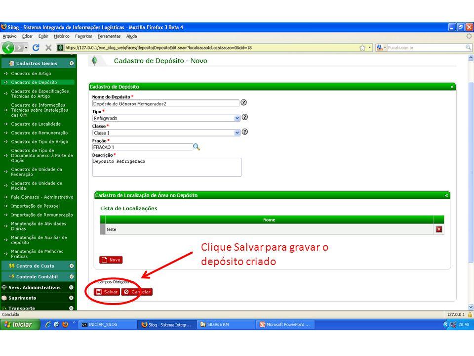 Criar Dep Clique Salvar para gravar o depósito criado 7