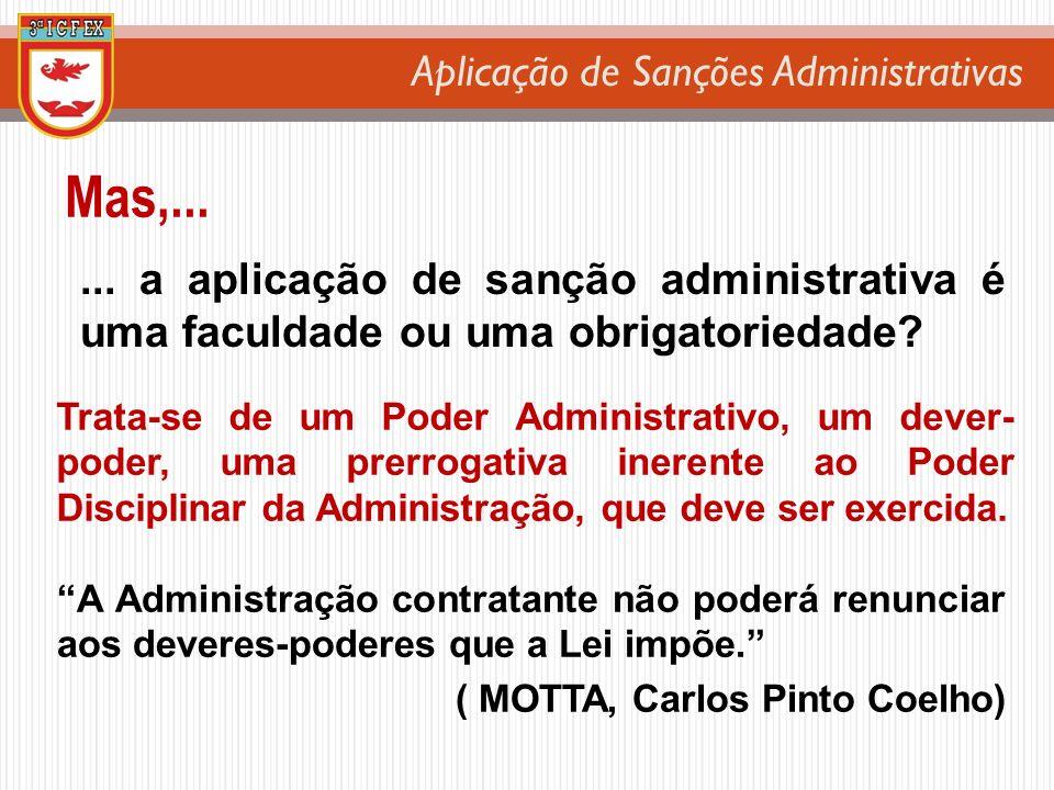 Mas,... ... a aplicação de sanção administrativa é uma faculdade ou uma obrigatoriedade