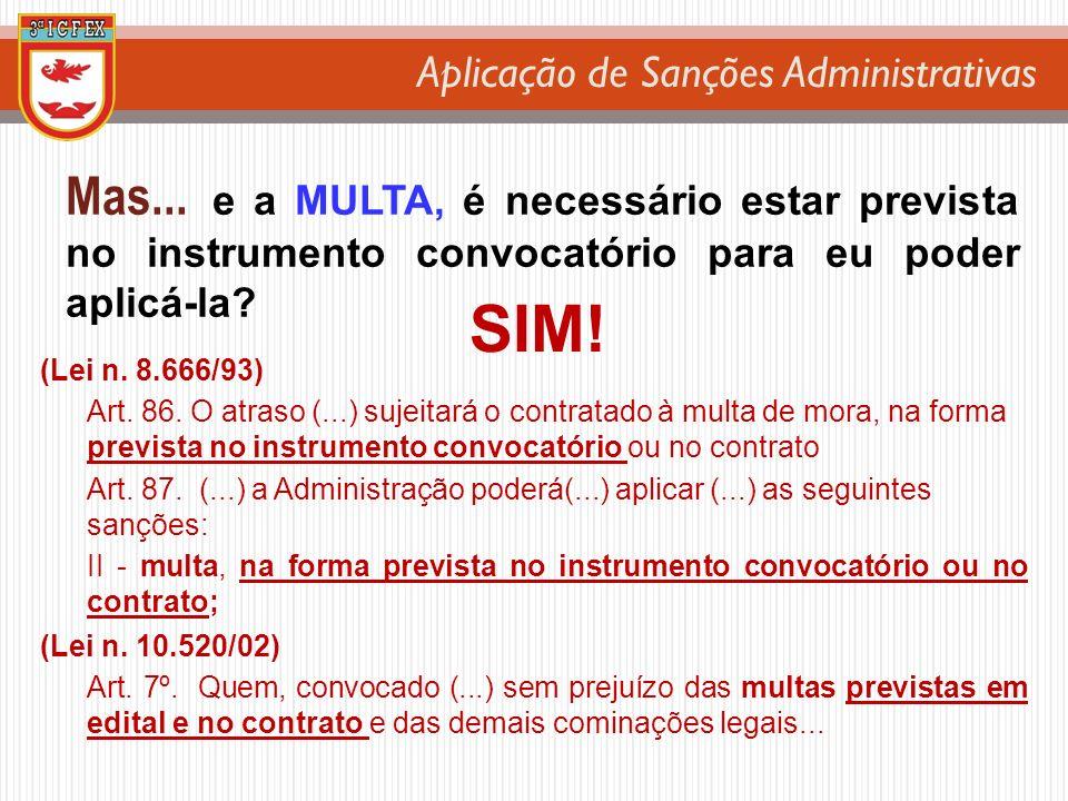 Mas... e a MULTA, é necessário estar prevista no instrumento convocatório para eu poder aplicá-la