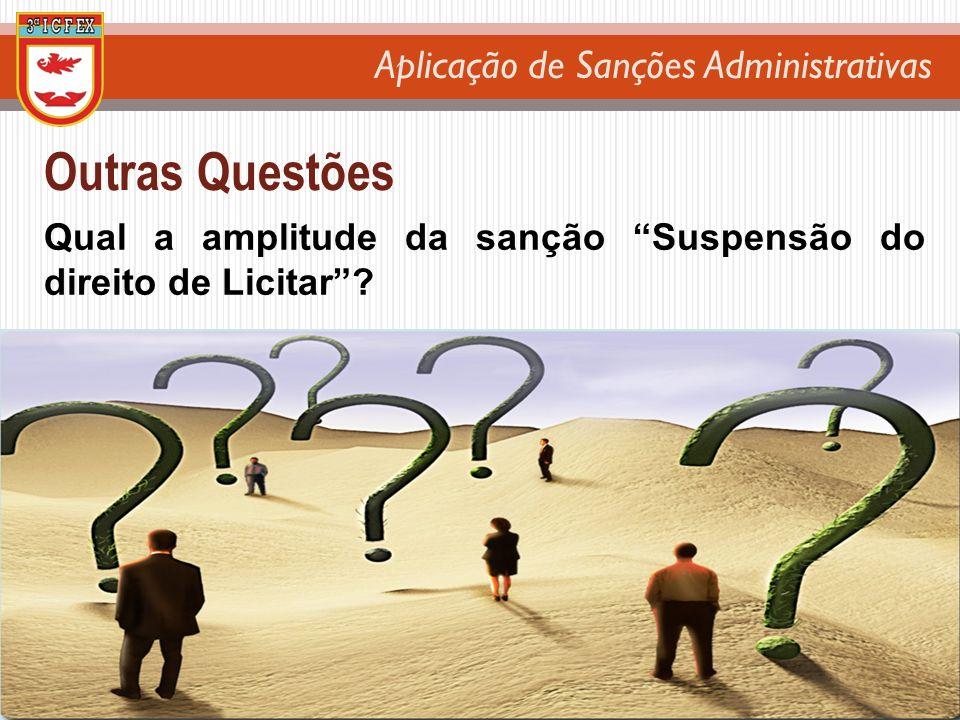 Outras Questões Qual a amplitude da sanção Suspensão do direito de Licitar 45