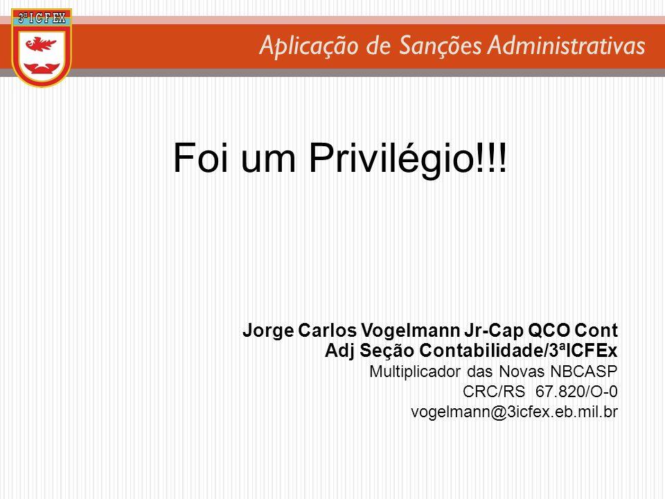 Foi um Privilégio!!! Jorge Carlos Vogelmann Jr-Cap QCO Cont