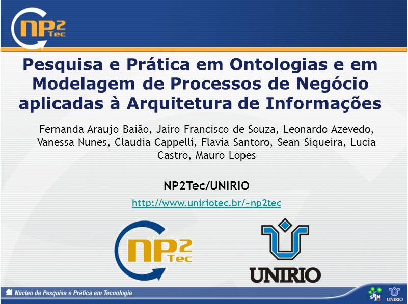 Pesquisa e Prática em Ontologias e em Modelagem de Processos de Negócio aplicadas à Arquitetura de Informações