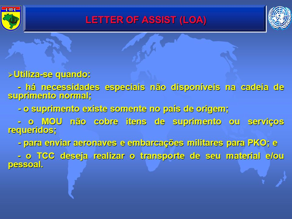 LETTER OF ASSIST (LOA) Utiliza-se quando: