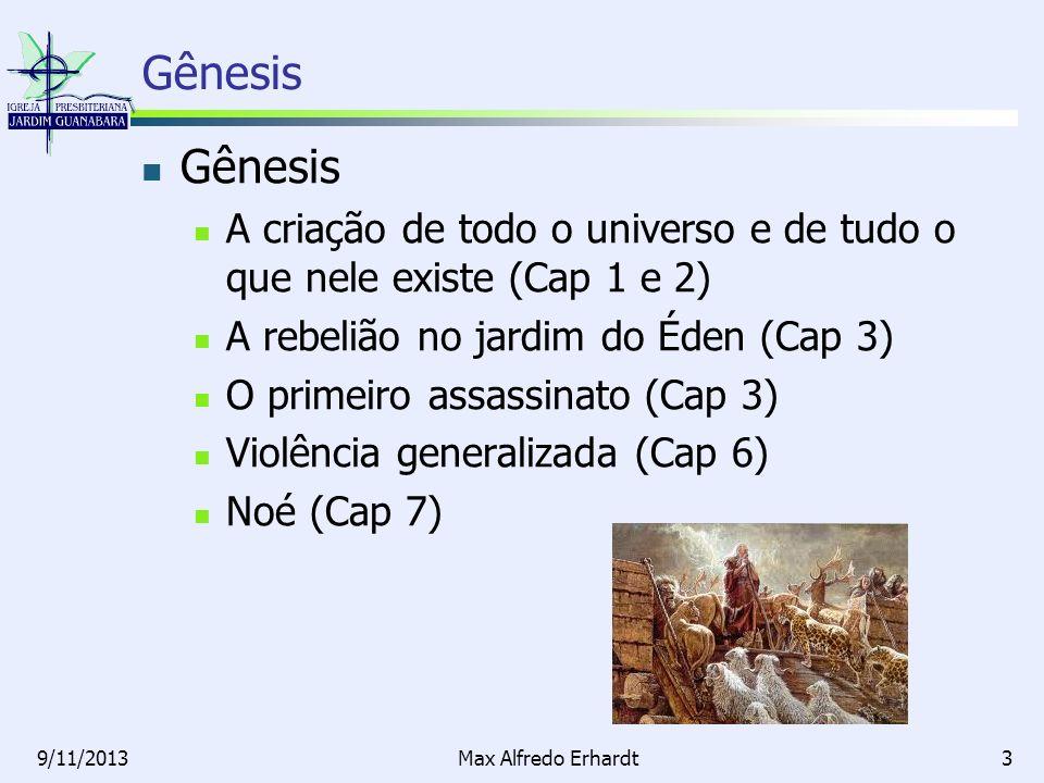 Gênesis Gênesis. A criação de todo o universo e de tudo o que nele existe (Cap 1 e 2) A rebelião no jardim do Éden (Cap 3)